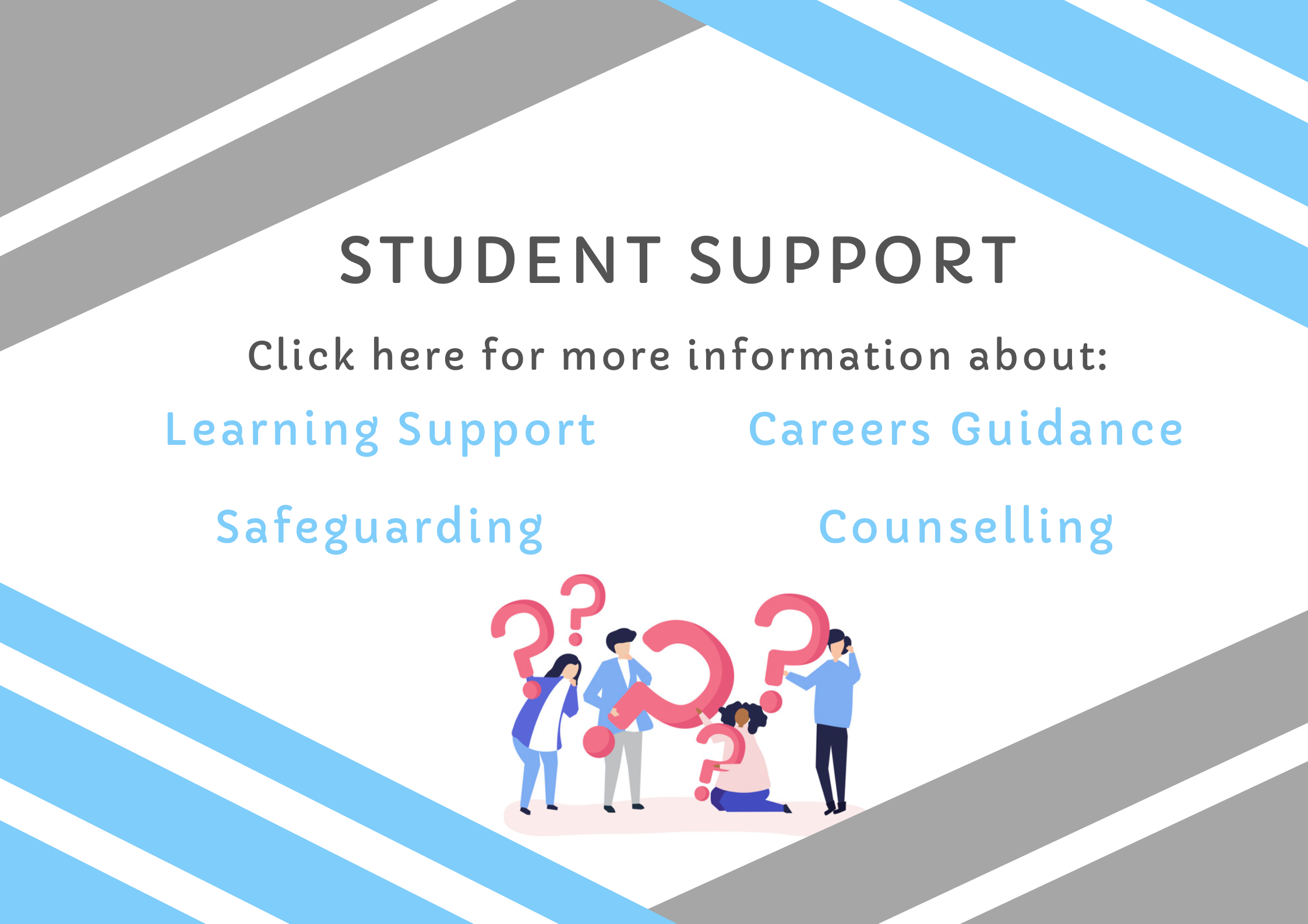 Student support image, click on the image to be taken to the support area which gives guidance on learning support, careers, safeguarding and counselling.